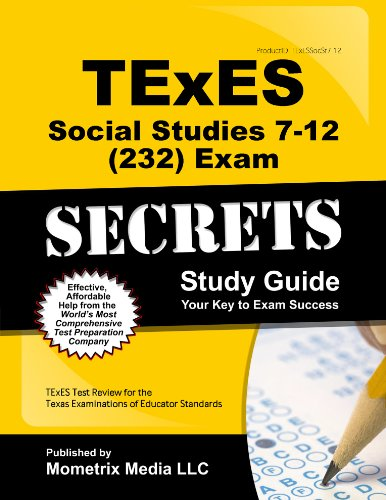 TExES Social Studies 7-12 (232) Secrets Study Guide: TExES Test Review for the Texas Examinations of Educator Standards (Secrets (Mometrix))