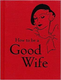 How to Be a Good Wife price comparison at Flipkart, Amazon, Crossword, Uread, Bookadda, Landmark, Homeshop18