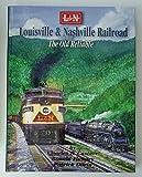 Louisville & Nashville Railroad: The Old Reliable