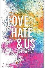 Love, Hate & Us Paperback