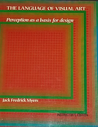 The Language of Visual Art: Perception As a Basis for Design by Houghton Mifflin Harcourt School