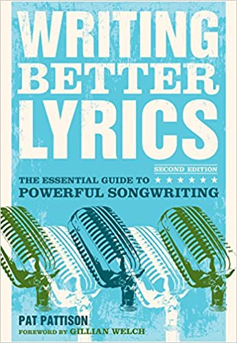 Writing Better Lyrics Amazonde Pat Pattison Fremdsprachige Bucher