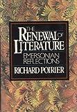 The Renewal of Literature, Richard Poirier, 0394501403