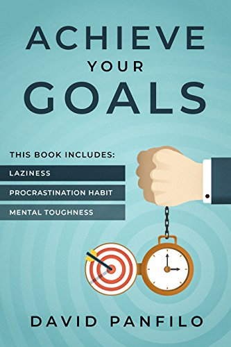 Achieve Your Goals: 3 Manuscripts - Laziness, Procrastination Habit, Mental Toughness (Best Way To Win Fantasy Football)