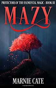 Mazy (Protectors of the Elemental Magic) (Volume 3)
