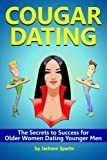 Cougar Dating: The Secrets to Success for Older Women Dating Younger Men