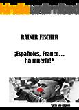 ¡Españoles, Franco… ha muerto!*: *pero solo un poco