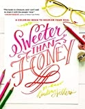img - for Sweeter Than Honey: A Coloring Book to Nourish Your Soul book / textbook / text book