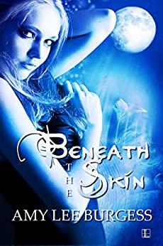 Beneath the Skin (The Wolf Within) by [Burgess, Amy Lee]