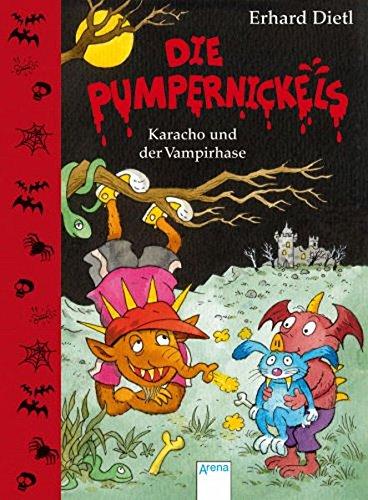 Die Pumpernickels - Karacho und der Vampirhase Gebundenes Buch – Restexemplar, 1. Januar 2011 Erhardt Dietl Erhard Dietl Arena 3401096931