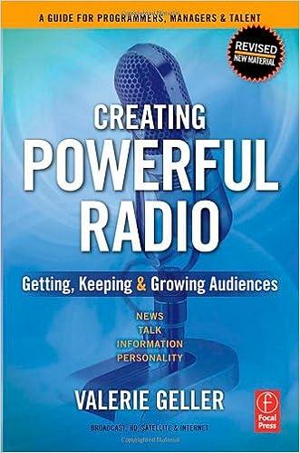 Creating Powerful Radio: Getting, Keeping and Growing