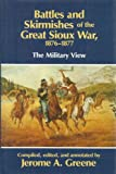 Battles and Skirmishes of the Great Sioux War, 1876-1877 : The Military View, , 0806125357