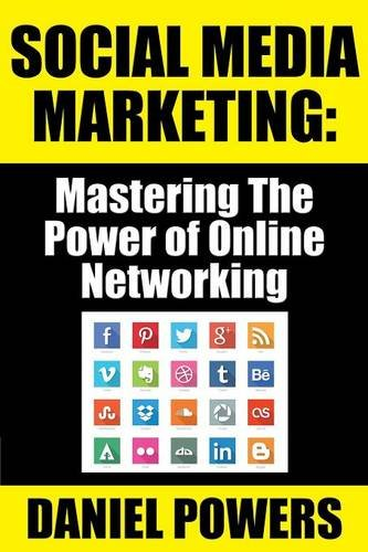 Read Online Social Media Marketing: Mastering The Power of Online Networking pdf