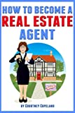 How to Become a Real Estate Agent: The Ultimate Guide to a Successful Career as a Realtor