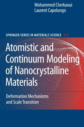 Atomistic and Continuum Modeling of Nanocrystalline Materials: Deformation Mechanisms and Scale Transition (Springer Ser