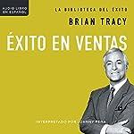 Éxito en ventas [Success in sales]   Brian Tracy