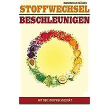 Stoffwechsel beschleunigen mit der Stoffwechseldiät (German Edition)