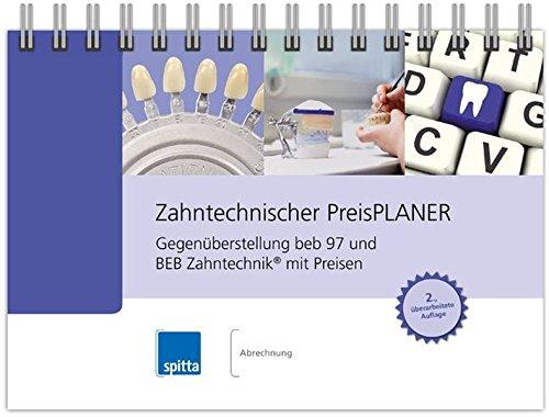 Zahntechnischer PreisPlaner: Gegenüberstellung beb 97 und BEB Zahntechnik® mit Preisen
