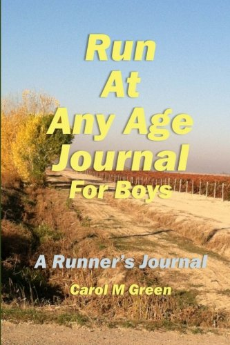 Run at Any Age Journal for Boys: A Runner's Journal ebook