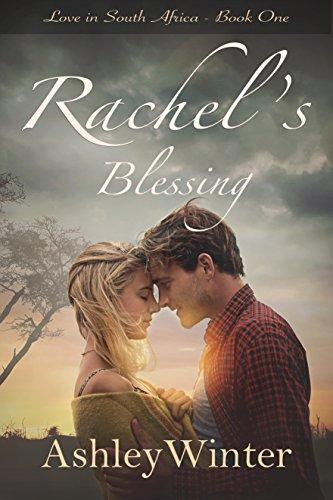 !B.e.s.t Rachel's Blessing (Love in South Africa Book 1) K.I.N.D.L.E