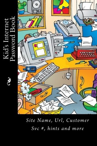 Kid's Internet Password Book: Site Name, Url, Customer Svc #, hints and more (Internet Address Books)