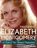 Bewitched star Elizabeth Montgomery was one of the most prolific and popular actresses of the twentieth century. In her more than five hundred appearances on television, film and the stage, Elizabeth Montgomery's tale...