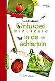 Ontmoet Minuscule in je achtertuin (Dutch Edition)