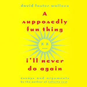 A Supposedly Fun Thing I'll Never Do Again Audiobook