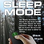 Sleep Mode: A Young Adult Sci-Fi Adventure   Dan Holt