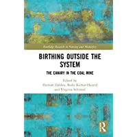 Birthing Outside the System: The Canary in the Coal Mine