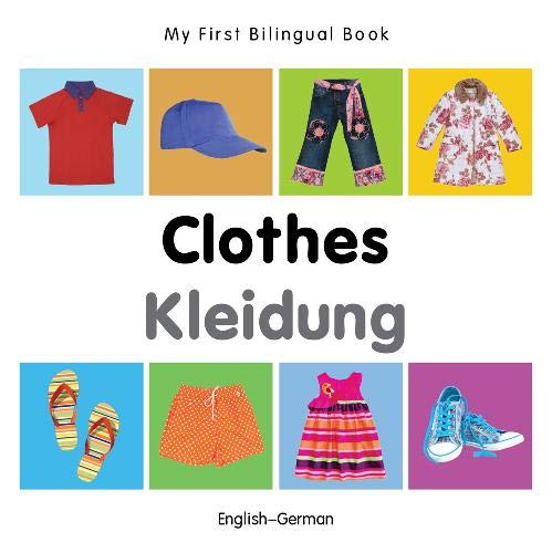 My First Bilingual Book–Clothes (English–German)