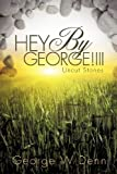 Hey by George! III, George Denn, 1619966174
