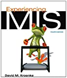 Experiencing MIS (4th Edition), David M. Kroenke, 0132967480