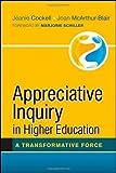 Appreciative Inquiry in Higher Education: A Transformative Force
