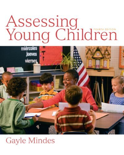 By Gayle Mindes - Assessing Young Children: 4th (fourth) Edition