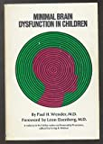 Minimal Brain Dysfunction in Children, Paul H. Wender, 0471933627