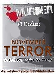 November: Terror (Det. Prentiss Park Murder Mystery Book 2)