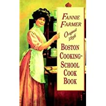 Original 1896 Boston Cooking-School Cook Book