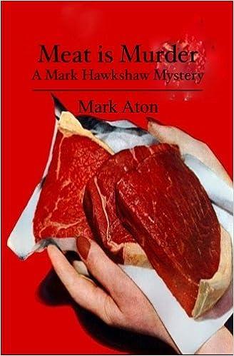 Descargas de libros electrónicos gratis en pdf Meat is Murder: A Mark Hawkshaw Mystery iBook 1479213055 by Mark Aton