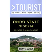 Greater Than a Tourist- Ondo State Nigeria: 50 Travel Tips from a Local