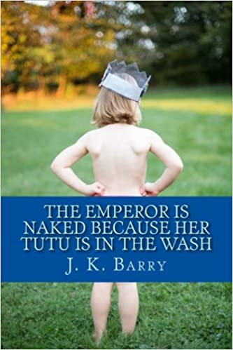 Book The Emperor is Naked Because Her Tutu is in the Wash
