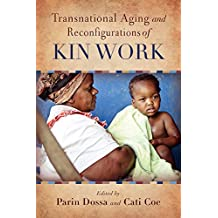 Transnational Aging and Reconfigurations of Kin Work (Global Perspectives on Aging)