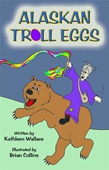Alaskan Troll Eggs by [Wallace,Kathleen]