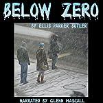 Below Zero   Ellis Parker Butler