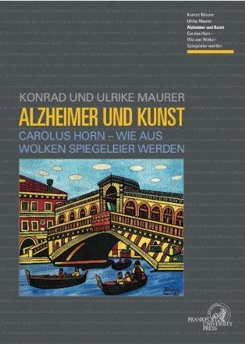 Alzheimer und Kunst: Carolus Horn - Wie aus Wolken Spiegelei werden von Konrad Maurer (12. September 2009) Gebundene Ausgabe