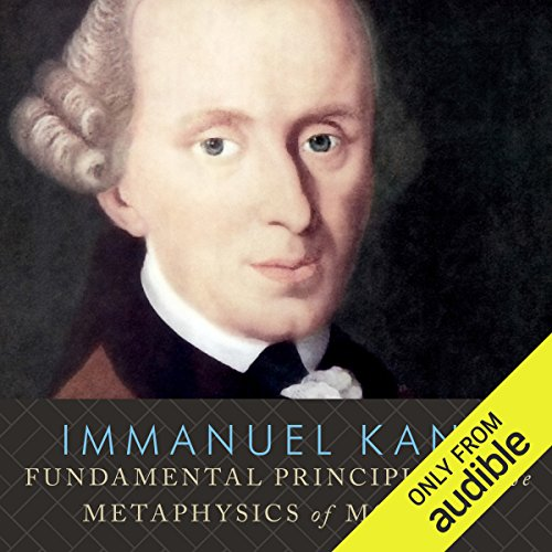 Fundamental Principles of the Metaphysics of Morals Audiobook [Free Download by Trial] thumbnail