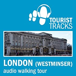 Tourist Tracks London Westminster MP3 Walking Tour