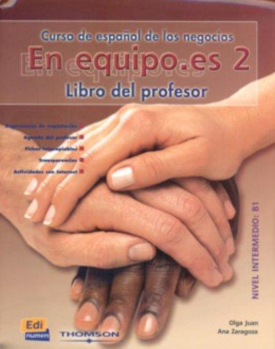 Download En equipo.es 2, Libro del Professor/ Teamwork.es 2, The Professor's Book: Curso de Espanol de los Negocios / Spanish Course of Business (Spanish Edition) ebook