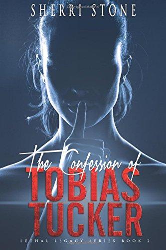 The Confession of Tobias Tucker (Deadly Legacy) (Volume 2)