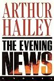 The Evening News, Arthur Hailey, 0385504241